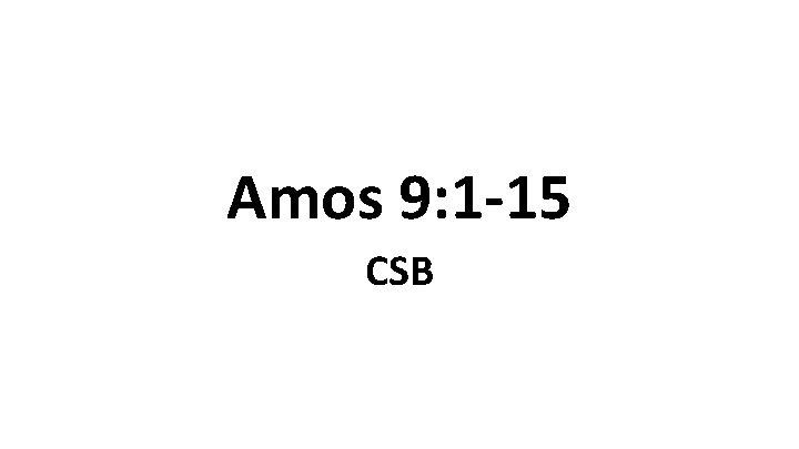 Amos 9: 1 -15 CSB