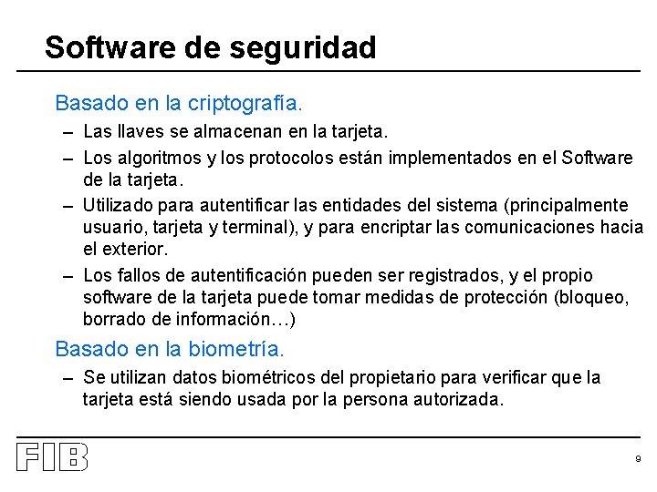 Software de seguridad Basado en la criptografía. – Las llaves se almacenan en la