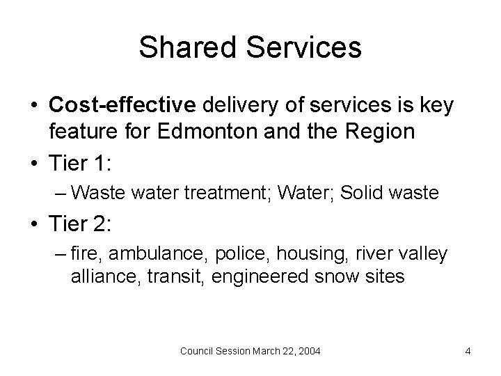 Shared Services • Cost-effective delivery of services is key feature for Edmonton and the