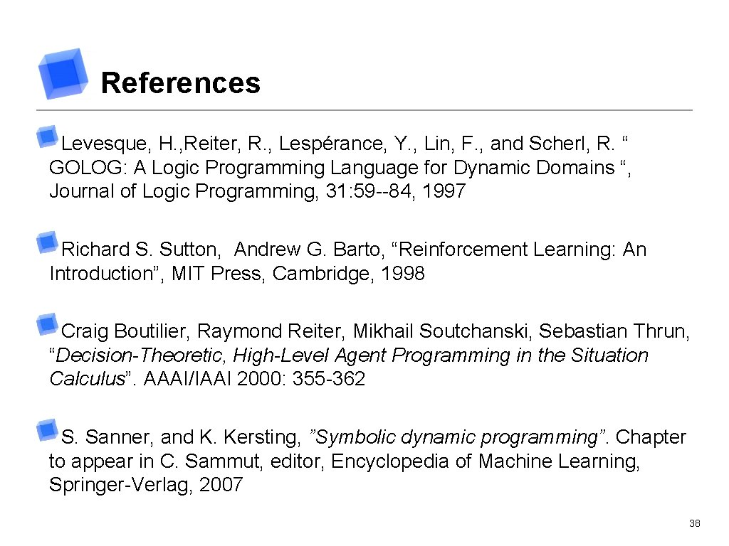 References Levesque, H. , Reiter, R. , Lespérance, Y. , Lin, F. , and