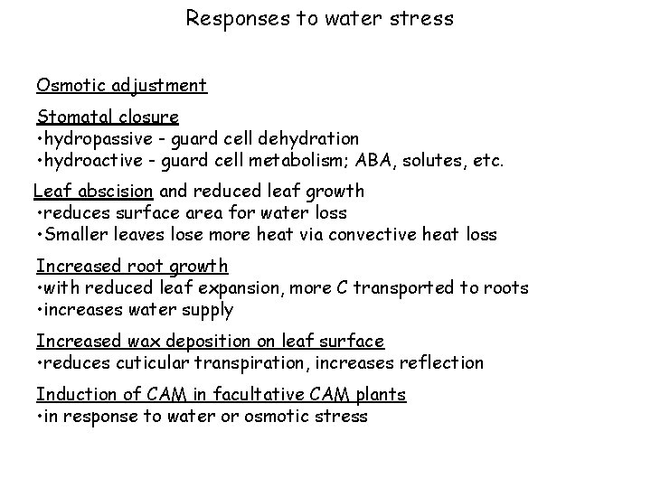 Responses to water stress Osmotic adjustment Stomatal closure • hydropassive - guard cell dehydration