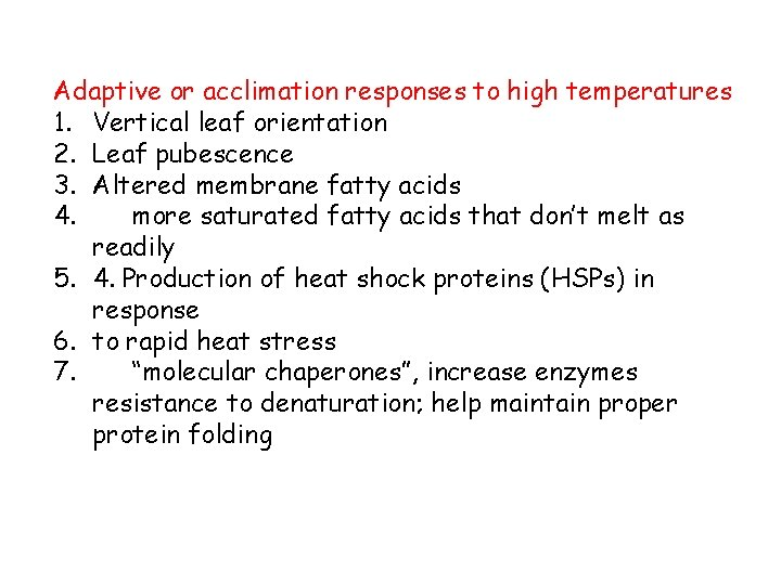 Adaptive or acclimation responses to high temperatures 1. Vertical leaf orientation 2. Leaf pubescence