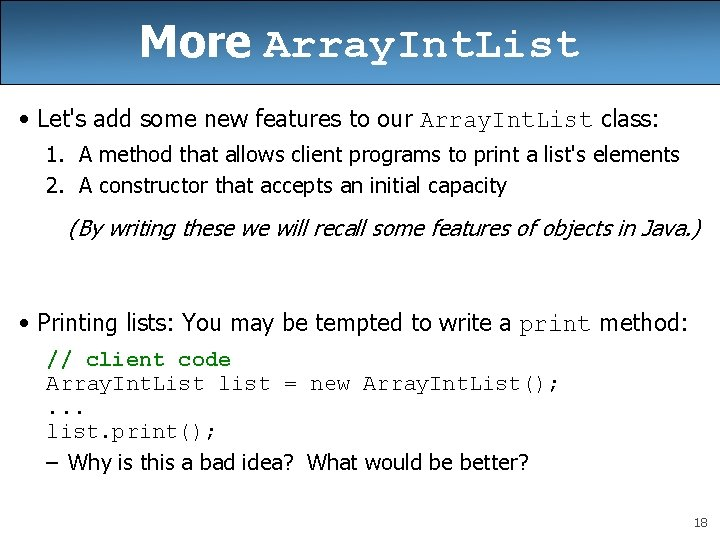 More Array. Int. List • Let's add some new features to our Array. Int.