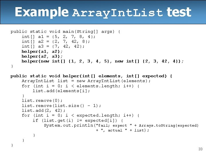 Example Array. Int. List test public static void main(String[] args) { int[] a 1