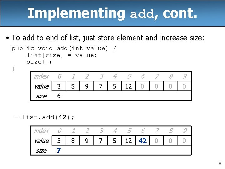 Implementing add, cont. • To add to end of list, just store element and