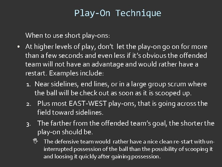 Play-On Technique When to use short play-ons: • At higher levels of play, don't