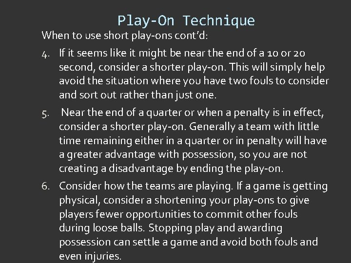 Play-On Technique When to use short play-ons cont'd: 4. If it seems like it