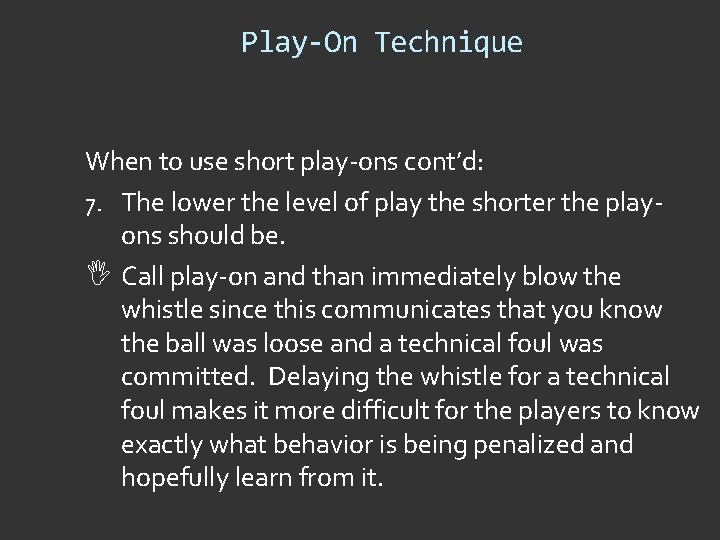 Play-On Technique When to use short play-ons cont'd: 7. The lower the level of
