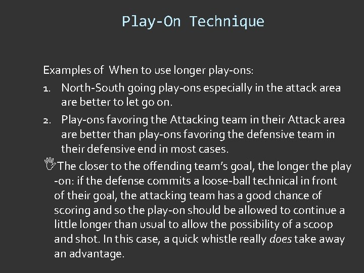 Play-On Technique Examples of When to use longer play-ons: 1. North-South going play-ons especially