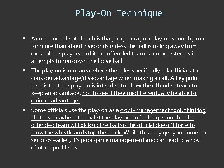 Play-On Technique A common rule of thumb is that, in general, no play-on should