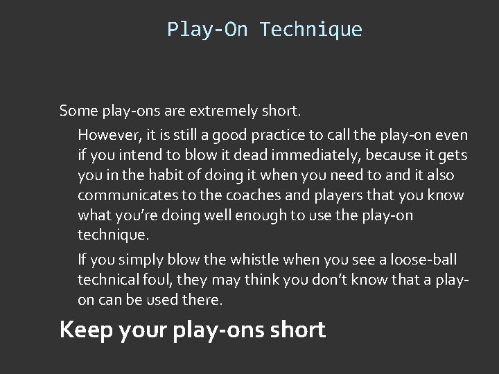 Play-On Technique Some play-ons are extremely short. However, it is still a good practice