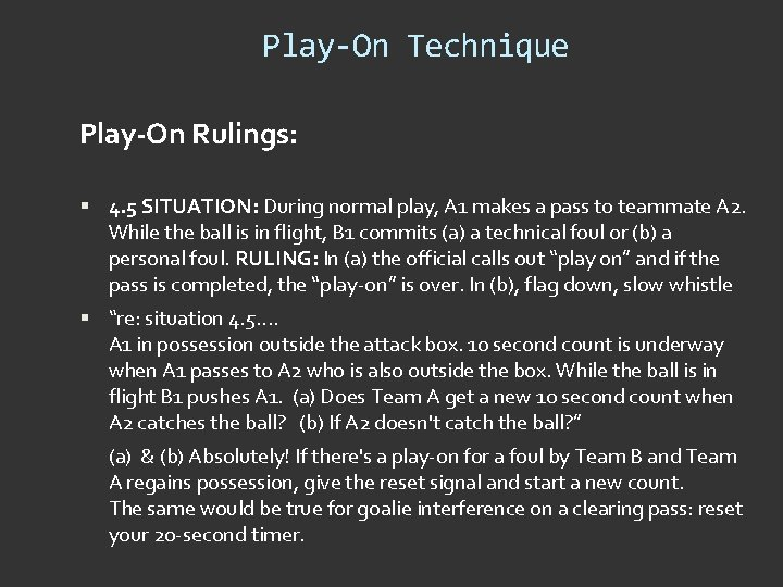 Play-On Technique Play-On Rulings: 4. 5 SITUATION: During normal play, A 1 makes a