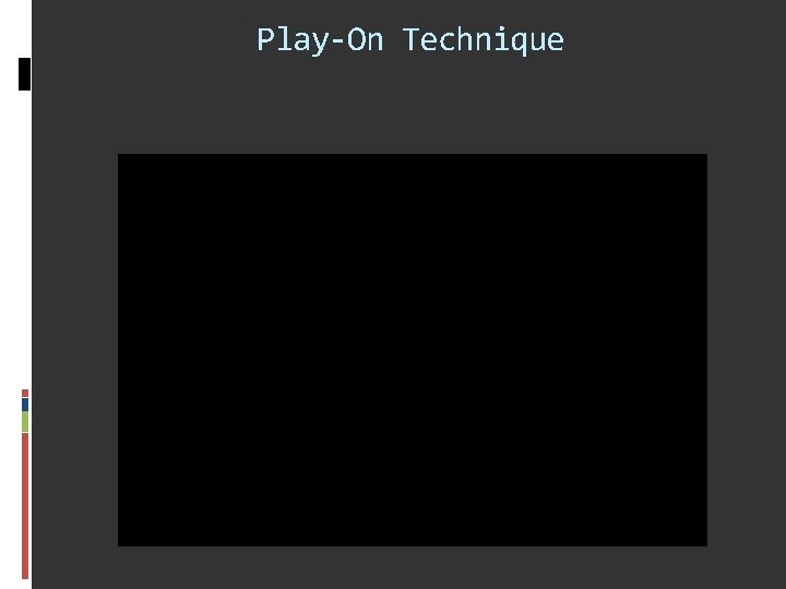 Play-On Technique
