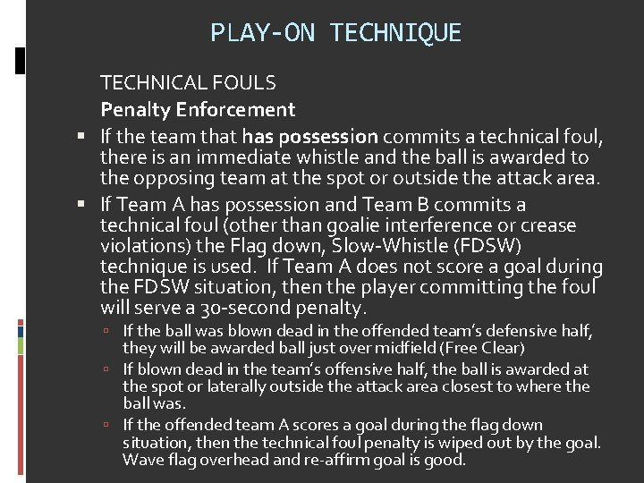 PLAY-ON TECHNIQUE TECHNICAL FOULS Penalty Enforcement If the team that has possession commits a