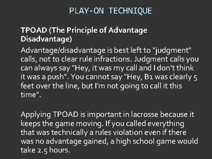 """PLAY-ON TECHNIQUE TPOAD (The Principle of Advantage Disadvantage) Advantage/disadvantage is best left to """"judgment"""""""