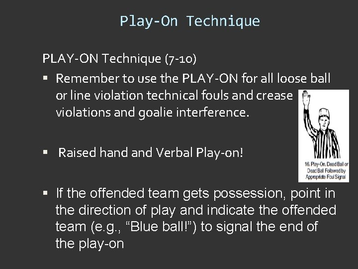 Play-On Technique PLAY-ON Technique (7 -10) Remember to use the PLAY-ON for all loose
