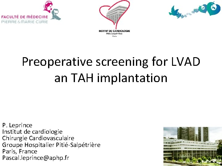 Preoperative screening for LVAD an TAH implantation P. Leprince Institut de cardiologie Chirurgie Cardiovasculaire