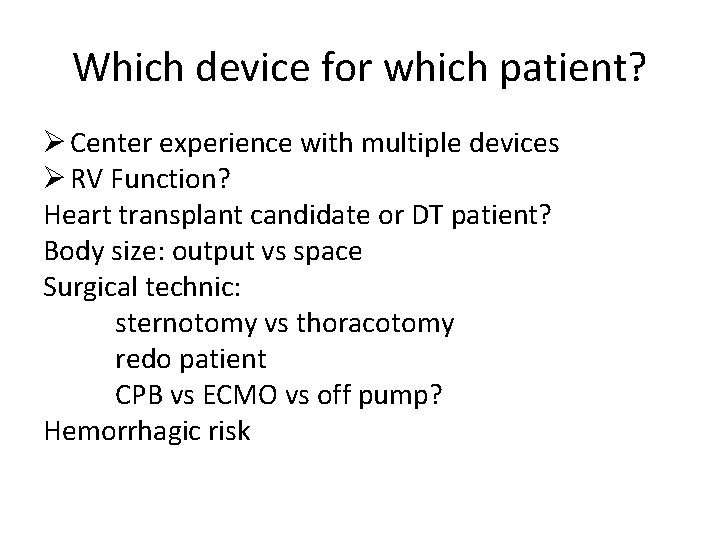 Which device for which patient? Ø Center experience with multiple devices Ø RV Function?