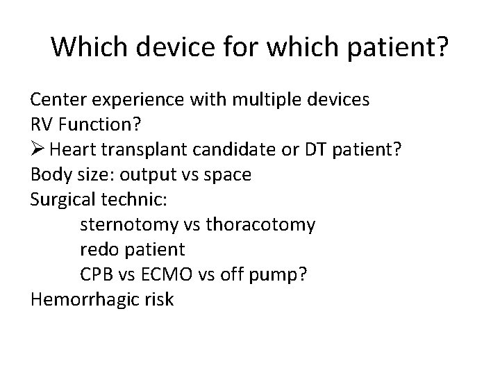 Which device for which patient? Center experience with multiple devices RV Function? Ø Heart