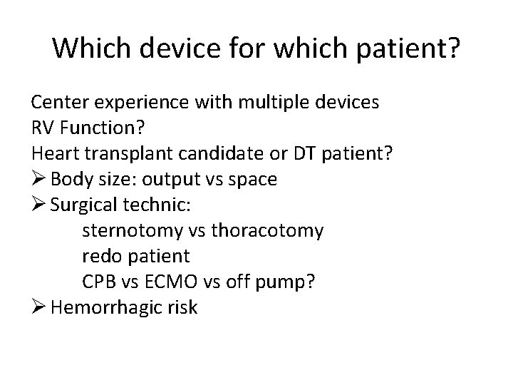 Which device for which patient? Center experience with multiple devices RV Function? Heart transplant
