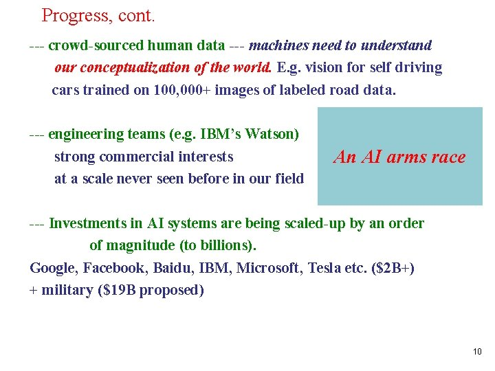 Progress, cont. --- crowd-sourced human data --- machines need to understand our conceptualization of