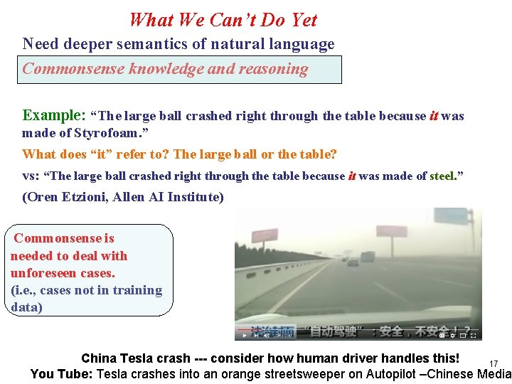 What We Can't Do Yet Need deeper semantics of natural language Commonsense knowledge and