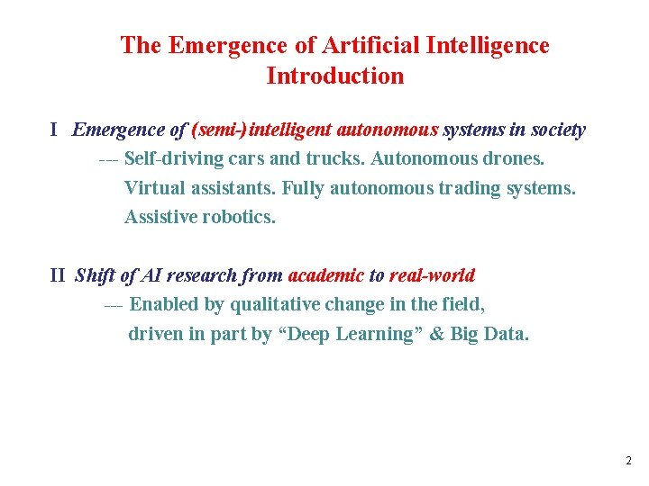 The Emergence of Artificial Intelligence Introduction I Emergence of (semi-)intelligent autonomous systems in society