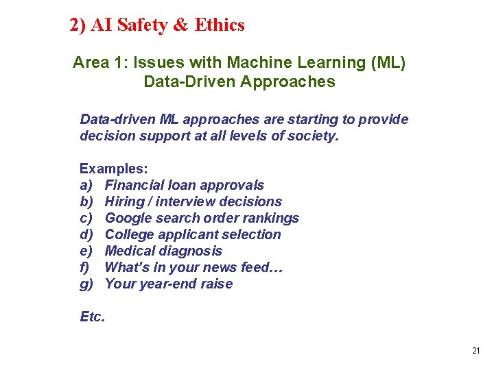 2) AI Safety & Ethics Area 1: Issues with Machine Learning (ML) Data-Driven Approaches