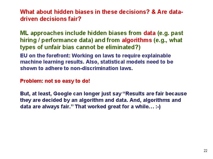 What about hidden biases in these decisions? & Are datadriven decisions fair? ML approaches