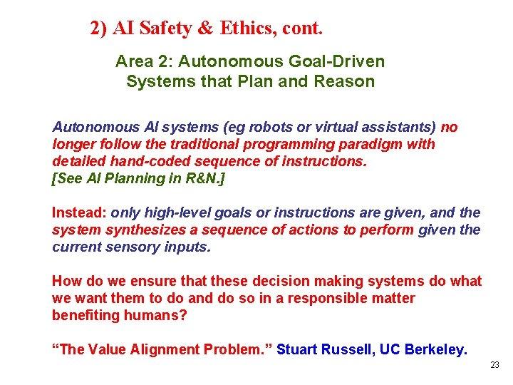 2) AI Safety & Ethics, cont. Area 2: Autonomous Goal-Driven Systems that Plan and