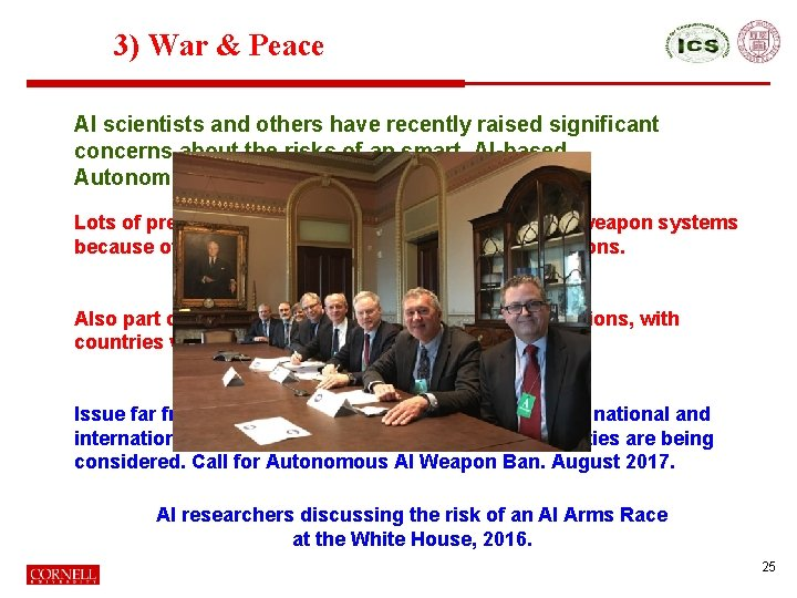 3) War & Peace AI scientists and others have recently raised significant concerns about