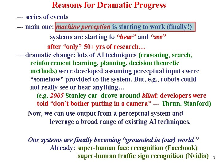 Reasons for Dramatic Progress --- series of events --- main one: machine perception is