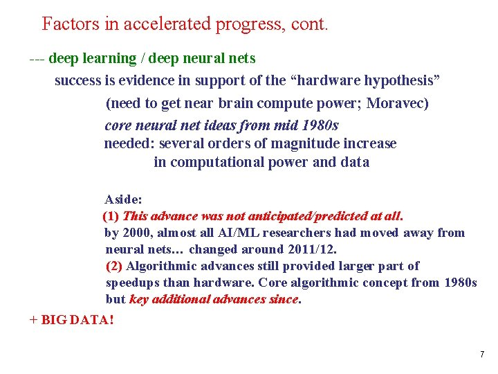 Factors in accelerated progress, cont. --- deep learning / deep neural nets success is