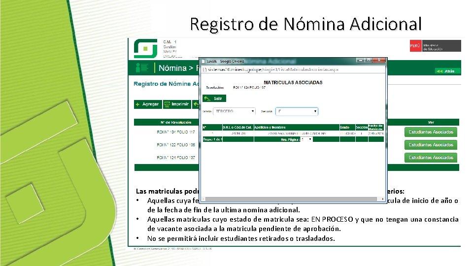 Registro de Nómina Adicional Las matriculas podrán asociarse a la Nómina adicional bajo los