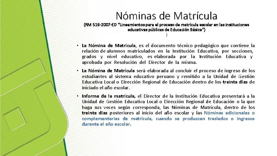 """Nóminas de Matrícula (RM 516 -2007 -ED """"Lineamientos para el proceso de matrícula escolar"""