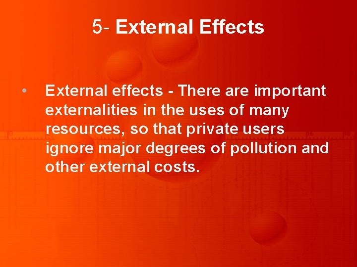 5 - External Effects • External effects - There are important externalities in the