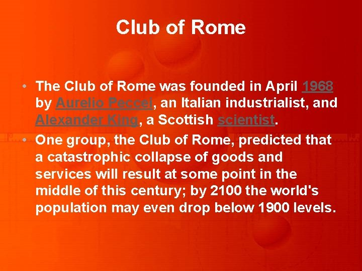 Club of Rome • The Club of Rome was founded in April 1968 by