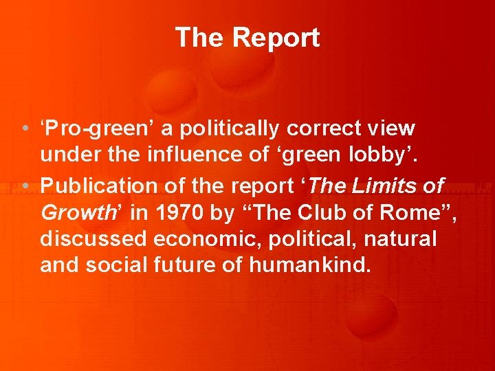 The Report • 'Pro-green' a politically correct view under the influence of 'green lobby'.