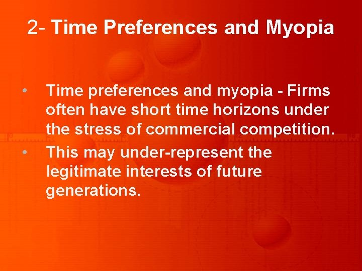 2 - Time Preferences and Myopia • • Time preferences and myopia - Firms