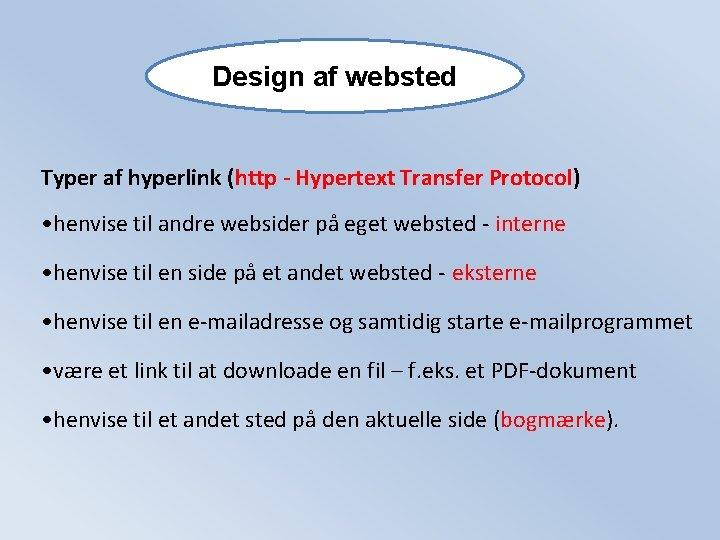 Design af websted Typer af hyperlink (http - Hypertext Transfer Protocol) • henvise til