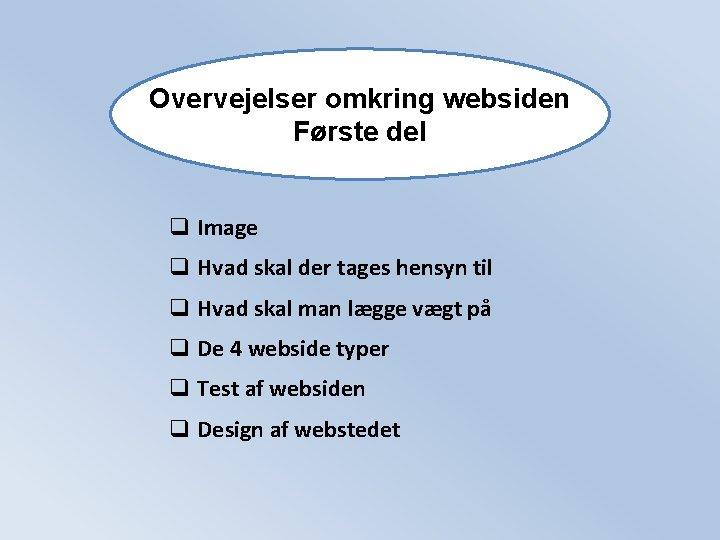 Overvejelser omkring websiden Første del q Image q Hvad skal der tages hensyn til