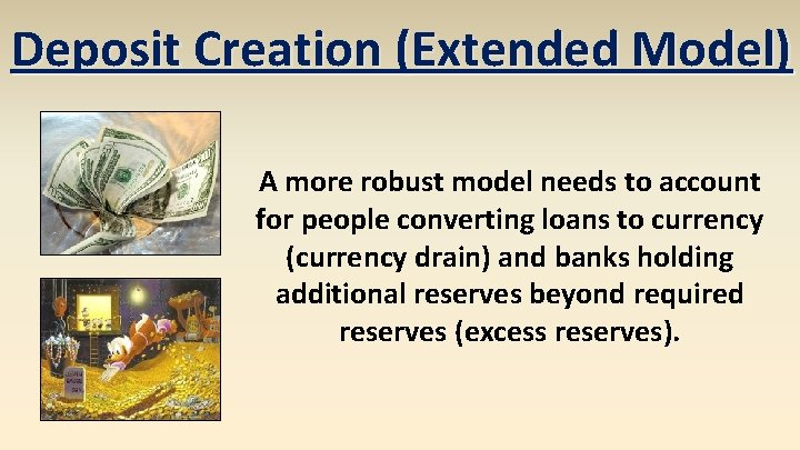 Deposit Creation (Extended Model) A more robust model needs to account for people converting