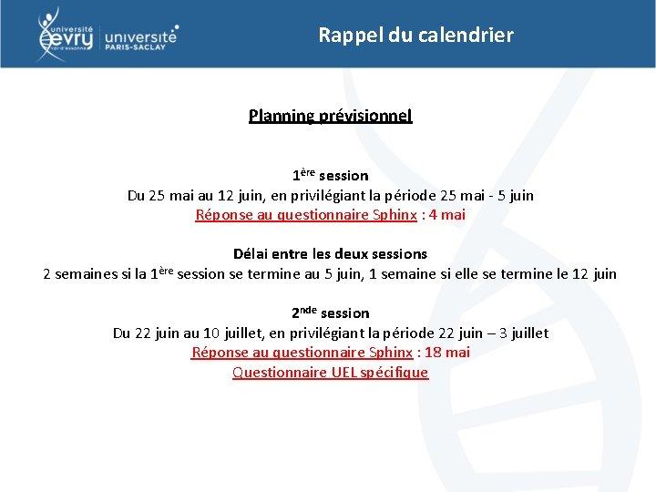 Rappel du calendrier Planning prévisionnel 1ère session Du 25 mai au 12 juin, en