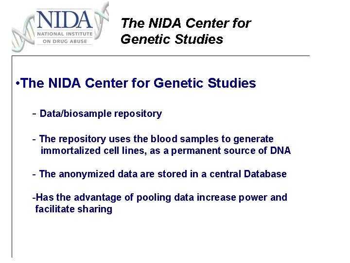 The NIDA Center for Genetic Studies • The NIDA Center for Genetic Studies -