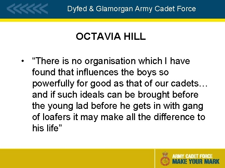 """Dyfed & Glamorgan Army Cadet Force OCTAVIA HILL • """"There is no organisation which"""