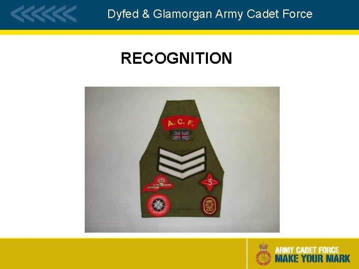 Dyfed & Glamorgan Army Cadet Force RECOGNITION
