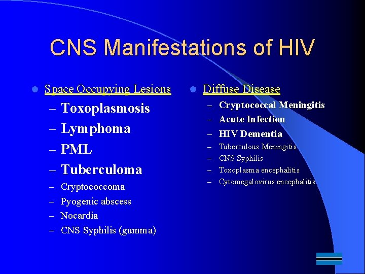 CNS Manifestations of HIV l Space Occupying Lesions – Toxoplasmosis – Lymphoma – PML