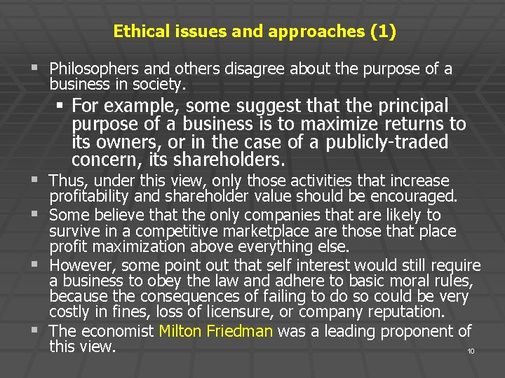 Ethical issues and approaches (1) § Philosophers and others disagree about the purpose of