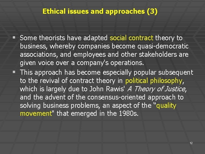 Ethical issues and approaches (3) § Some theorists have adapted social contract theory to