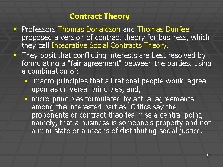 Contract Theory § Professors Thomas Donaldson and Thomas Dunfee proposed a version of contract